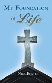 My Foundation of Life ebook by Nick Foster