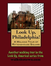 A Walking Tour of Philadelphia's Rittenhouse Square ebook by Doug Gelbert