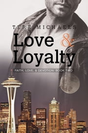 Love & Loyalty ebook by Tere Michaels