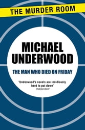 The Man Who Died on Friday ebook by Michael Underwood