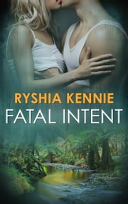 Fatal Intent ebook by Ryshia Kennie