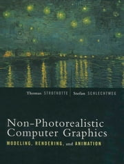 Non-Photorealistic Computer Graphics - Modeling, Rendering, and Animation ebook by Thomas Strothotte,Stefan Schlechtweg