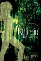 Refrain ebook by Janie Franz