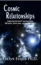 Cosmic Relationships ebook by Evelyn Fuqua, Ph.D.