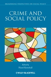 Crime and Social Policy ebook by Hazel Kemshall