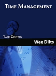 Time Management ebook by Wee Dilts