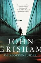 De klokkenluider ebook by John Grisham