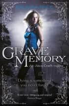 Grave Memory - Urban Fantasy ebook by Kalayna Price