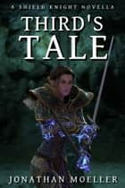 Shield Knight: Third's Tale ebook by Jonathan Moeller