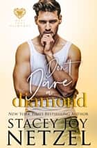 Don't Dare a Diamond ebook by Stacey Joy Netzel