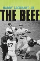 The Beef ebook by Harry Lockhart Jr