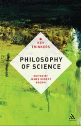 Philosophy of Science: The Key Thinkers ebook by