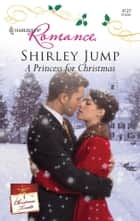 A Princess for Christmas ebook by Shirley Jump