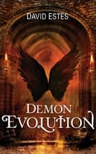Demon Evolution ebook by David Estes