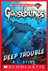Classic Goosebumps #2: Deep Trouble ebook by R.L. Stine