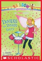 Music Fairies #4: Danni the Drum Fairy ebook by Daisy Meadows
