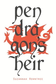 Pendragon's Heir ebook by Suzannah Rowntree