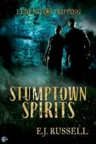 Stumptown Spirits ebook by E.J. Russell