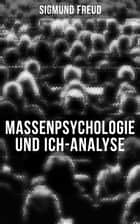 Sigmund Freud: Massenpsychologie und Ich-Analyse ebook by Sigmund Freud