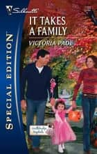 It Takes a Family ebook by Victoria Pade