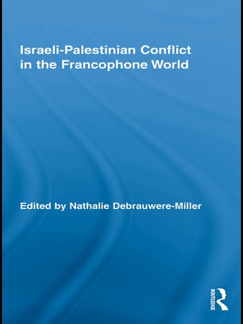 Israeli-Palestinian Conflict in the Francophone World ebook by