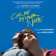 Call Me by Your Name - A Novel audiobook by André Aciman
