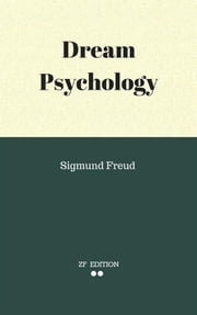 Dream Psychology ebook by Sigmund Freud,Sigmund Freud