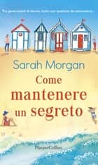 Come mantenere un segreto ebook by Sarah Morgan
