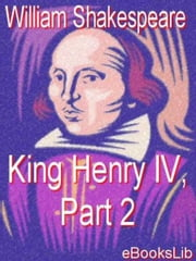 King Henry IV, Part 2 ebook by William Shakespeare