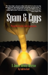 Spam & Eggs: A Johnny Denovo Mystery ebook by Andrew Kent