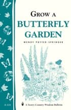 Grow a Butterfly Garden ebook by Wendy Potter-Springer