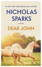 Dear John ebook by Nicholas Sparks