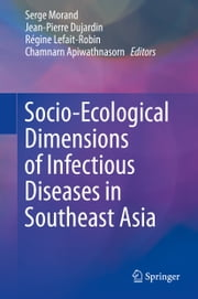 Socio-Ecological Dimensions of Infectious Diseases in Southeast Asia ebook by Serge Morand, Jean-Pierre Dujardin, Régine Lefait-Robin,...