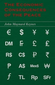 The Economic Consequences of the Peace ebook by John Maynard Keynes