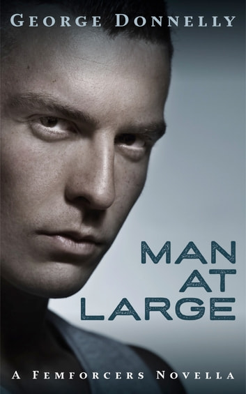 Man at Large - A Red Pill Science Fiction Romance ebook by George Donnelly