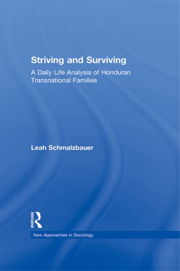 Striving and Surviving - A Daily Life Analysis of Honduran Transnational Families ebook by Leah Schmalzbauer