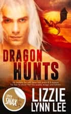 Dragon Hunts ebook by Lizzie Lee