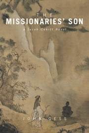 The Missionaries Son - A Jacob Cahill Novel ebook by John Gess