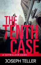 The Tenth Case ebook by Joseph Teller