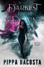 Darkest Before Dawn - A Muse Urban Fantasy ebook by Pippa DaCosta
