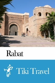 Rabat (Morocco) Travel Guide - Tiki Travel ebook by Tiki Travel