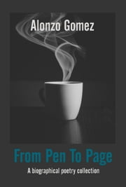 "From Pen To Page ebook by Colleen Nye, Alonzo ""Chacho"" Gomez"