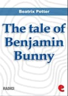 The Tale of Benjamin Bunny ebook by
