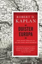 Duister Europa ebook by Margreet de Boer,Robert D. Kaplan