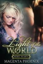 Light of the World ebook by Magenta Phoenix