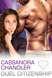 Duel Citizenship - The Department of Homeworld Security, #7 ebook by Cassandra Chandler