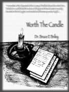 Worth the Candle ebook by Bruce Briley
