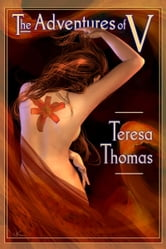 The Adventures of V ebook by Teresa Thomas