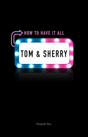 All In Glas.Tom Sherry How To Have It All Ebook By Elisabeth Glas