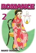 ROMANCE - Volume 2 ebook by Mako Takami